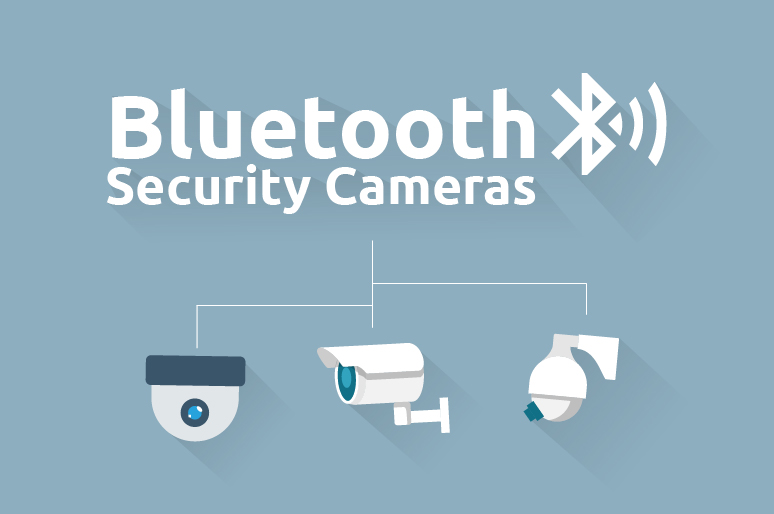 Bluetooth Security Cameras