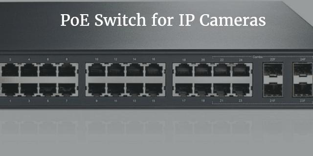 How To Choose Select Amp Buy Best Poe Switch For Ip Cameras