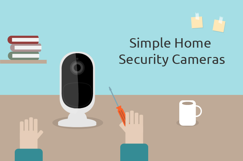 Simple Home Security Cameras