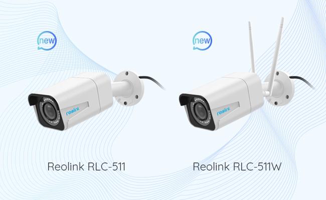 Reolink RLC-511 & RLC-511W